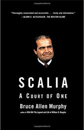 Bruce Allen Murphy, Scalia, a court of one